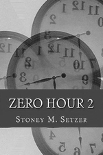 Zero Hour 2 : More Stories of Spiritual Suspense - Stoney M Setzer