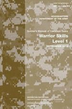 Soldier Training Publication Stp 21-1-Smct Soldier's Manual of Common Tasks Warrior Skills Level 1 September 2012 - United States Government Us Army