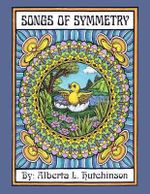 Songs of Symmetry - Alberta Hutchinson