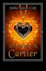 Once Upon a Cartier - Debbie Roberts-Cluff
