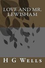 Love and Mr. Lewisham - H G Wells