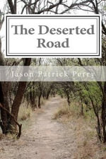 The Deserted Road : The Wandering Eyes - The Complete Series - Jason Patrick Perry