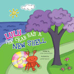 Lulu the Crab Has a New Shell - Lina Cristancho