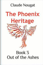 The Phoenix Heritage Book 3 : Out of the Ashes - Claude Nougat