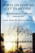 Notes on How to Get to Heaven : For Worship with Adults, Children and All-ages - Rosalind Solomon