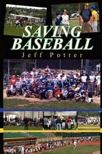 Saving Baseball - Jeff Potter
