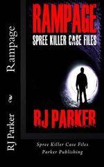 Rampage : Spree Killers - Rj Parker