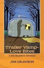 Trailer Vamp - Love Bites : A Josh Blackthorn Adventure - Jim Grayson