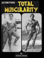 Achieving Total Muscularity - Steve Davis