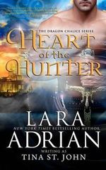 Heart of the Hunter : Dragon Chalice Series - Lara Adrian