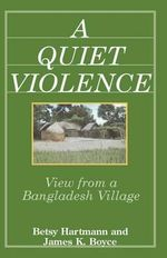 A Quiet Violence : View from a Bangladesh Village - Betsy Hartmann