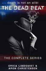 The Dead Beat : The Complete Series - Erica Lindquist