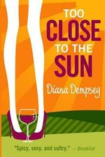 Too Close to the Sun - Diana Dempsey