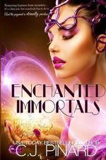 Enchanted Immortals - C J Pinard