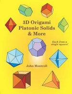 3D Origami Platonic Solids & More - John Montroll