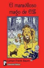 El Maravilloso Mago de Oz - Lyman Frank Baum