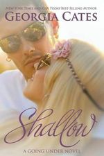Shallow : Going Under #2 - Georgia Cates