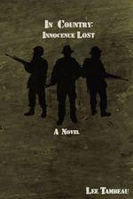 In Country : Innocence Lost: Innocence Lost - MR Lee Tambeau