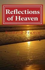 Reflections of Heaven - Richard France