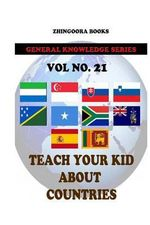 Teach Your Kids about Countries [Vol 21] - Zhingoora Books