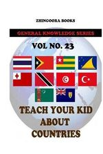 Teach Your Kids about Countries [Vol 23] - Zhingoora Books