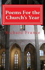 Poems for the Church's Year - Richard France