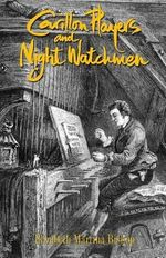 Carillon Players and Night Watchmen - Elizabeth Martina Bischop