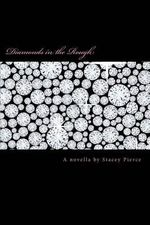 Diamonds in the Rough - Stacey Pierce
