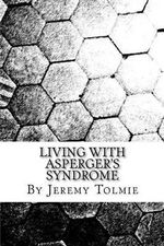 Living with Aspergers Syndrome - MR Jeremy Jr Tolmie