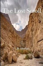 The Lost Scroll - C R Doebler