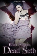 Dead Seth : Kiera Hudson Series Two (Book 4) - Tim O'Rourke