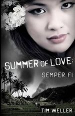 Summer of Love : Semper Fi - Tim Weller