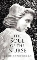 The Soul of the Nurse - Elizabeth Ann Robinson