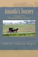 Amanda's Journey : Sequel to Outside, That Door - Judith Johnson Kypta