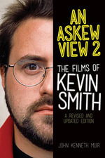 An Askew View 2 : The Films of Kevin Smith - Revised and Updated Edition - John Kenneth Muir