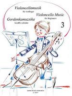 Violoncellomusik Fur Anfanger = : Violoncello Music for Beginners = Gordonkamuzsika Kezdok Szamara