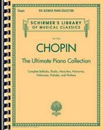 Chopin Frederic Ultimate Piano Collection Schirmer Library Pf Bk - Frederic Chopin