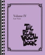The Real Vocal Book - Volume IV : Low Voice - Hal Leonard Publishing Corporation