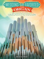 Wedding Favorites for Organ - Hal Leonard Publishing Corporation