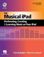 The Musical iPad Quick Pro Guide : Creating, Performing, and Learning Music on Your iPad - Thomas E. Rudolph