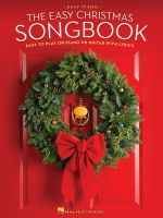 The Easy Christmas Songbook : Easy to Play on Piano or Guitar with Lyrics - Hal Leonard Publishing Corporation