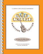 The Daily Ukulele - Baritone Edition - Hal Leonard Publishing Corporation