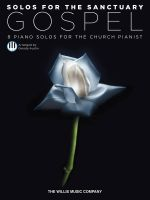 Solos for the Sanctuary - Gospel : 8 Piano Solos for the Church Pianist - Hal Leonard Publishing Corporation
