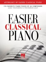 Anthology of Easier Classical Piano : 174 Favorite Piano Pieces by 44 Composers - Hal Leonard Publishing Corporation