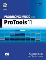 Producing Music with Pro Tools 11 - Glenn Lorbecki