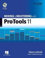 Lorbecki Glenn Mixing and Mastering with Pro Tools 11 Quick Pro Bam Book - Glenn Lorbecki