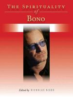 The Spirituality of Bono - Nicholas Nigro