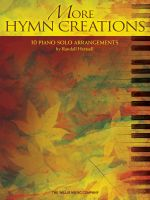 More Hymn Creations : 10 Piano Solo Arrangements - Hal Leonard Publishing Corporation