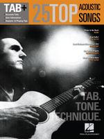 25 Top Acoustic Songs - Tab. Tone. Technique. : Tab+ Series - Hal Leonard Corp.