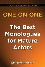 One on One : The Best Monologues for Mature Actors - Stephen Fife